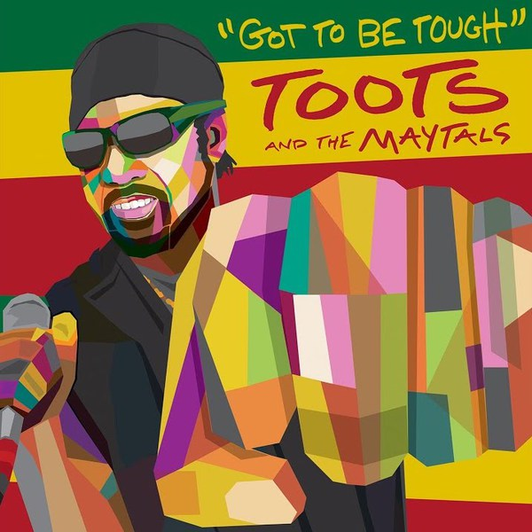 TOOTS & THE MAYTALS, got to be tough cover