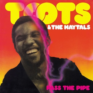 TOOTS & THE MAYTALS, pass the pipe cover