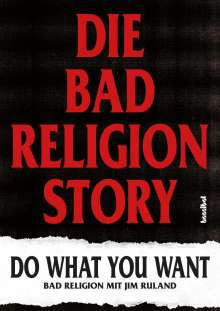BAD RELIGION / JIM RULAND, die bad religion story - do what you want cover