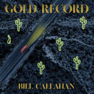 BILL CALLAHAN, gold record cover
