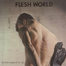 FLESH WORLD, the wild animals in my life cover