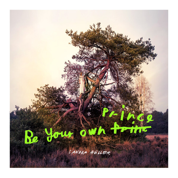 SANDRA HÜLLER, be your own prince cover