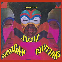 ONENESS OF JUJU, african rhythms 1970-1982 cover