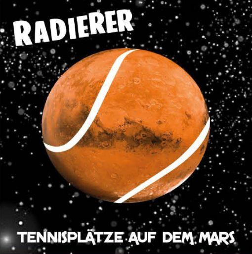 DIE RADIERER, tennisplätze auf dem mars cover