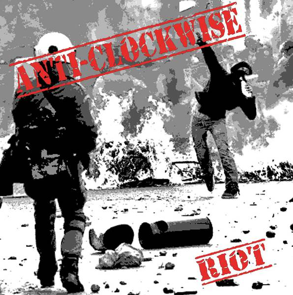 ANTI-CLOCKWISE, riot cover