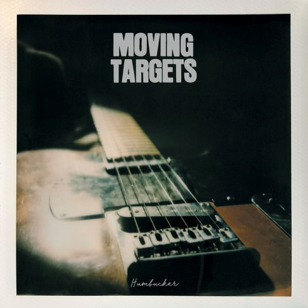 MOVING TARGETS, humbucker cover