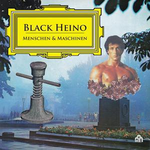 BLACK HEINO, menschen und maschinen cover