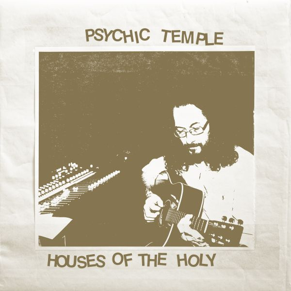 PSYCHIC TEMPLE, houses of the holy cover