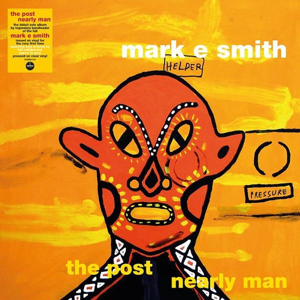 MARK E. SMITH, the post nearly man cover