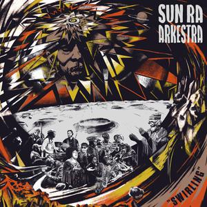 SUN RA ARKESTRA, swirling cover
