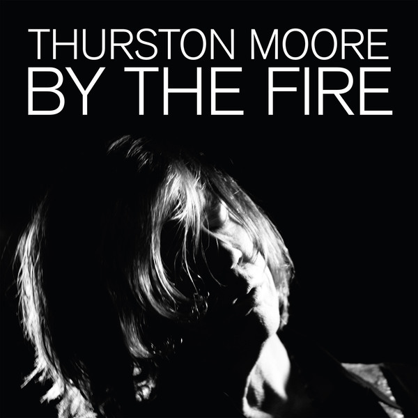 THURSTON MOORE, by the fire cover
