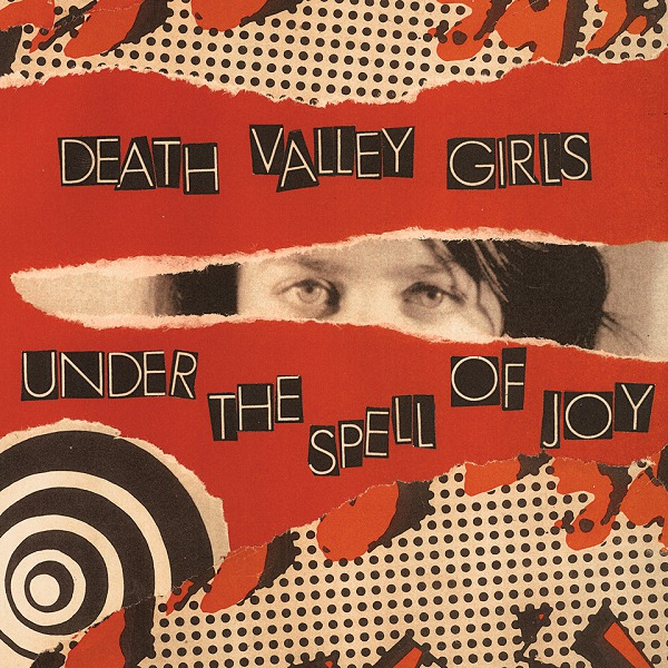 DEATH VALLEY GIRLS, under the spell of joy cover