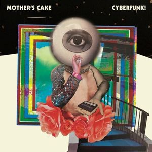 MOTHER´S CAKE, cyberfunk! cover