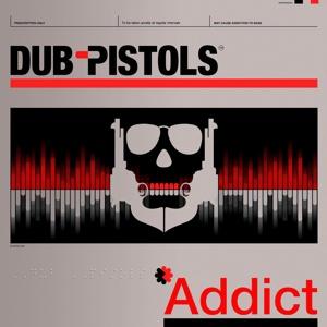 DUB PISTOLS, addict cover