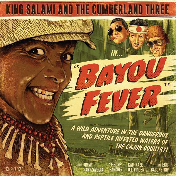 KING SALAMI & THE CUMBERLAND THREE, bayou fever cover