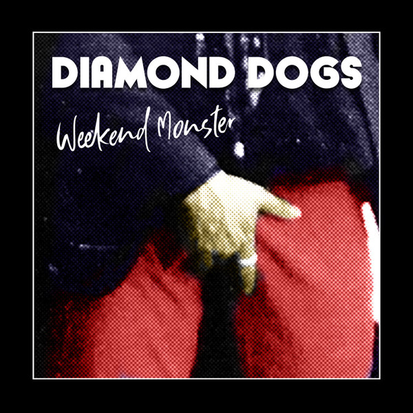 DIAMOND DOGS, weekend monsters cover