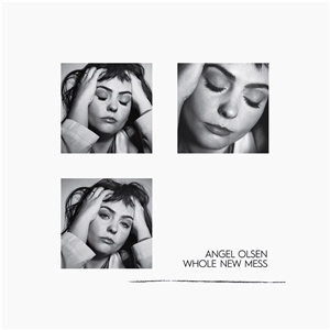 ANGEL OLSEN, whole new mess cover