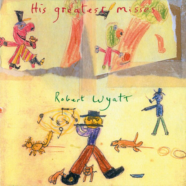 ROBERT WYATT, his greatest misses cover