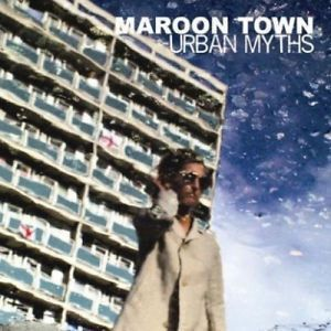 MAROON TOWN, urban myths cover