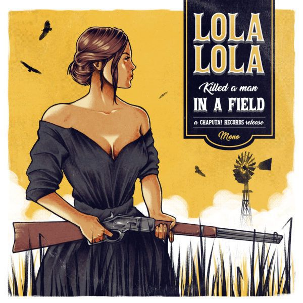 LOLA LOLA, killed a man in a field cover