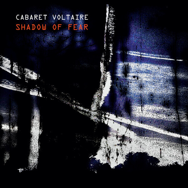 CABARET VOLTAIRE, shadow of fear cover