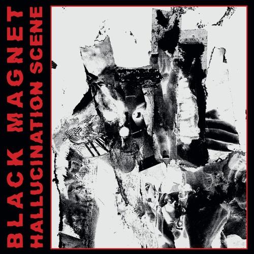 BLACK MAGNET, hallucination scene cover