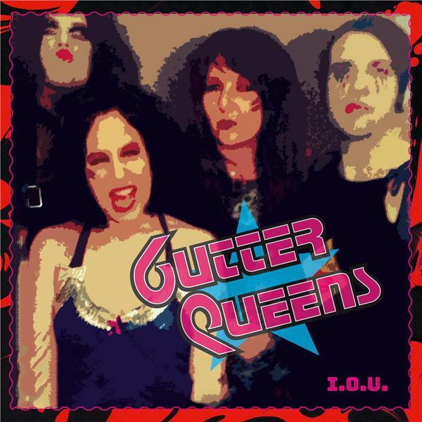 GUTTER QUEENS, i.o.u. cover