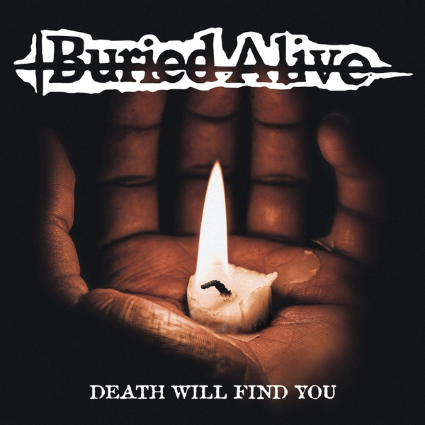 BURIED ALIVE, death will find you cover