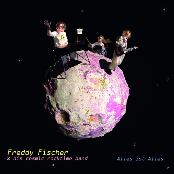 FREDDY FISCHER & HIS COSMIC ROCKTIME BAND, alles ist alles cover