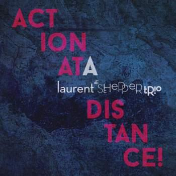 LAURENT DE SCHEPPER TRIO, action at a distance cover