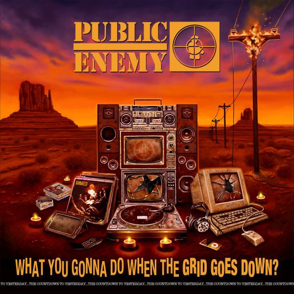PUBLIC ENEMY, what you gonna do when the grid goes down cover