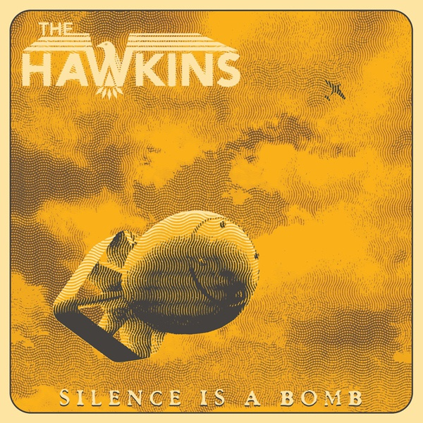 THE HAWKINS, silence is a bomb cover