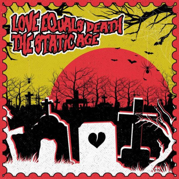 LOVE EQUALS DEATH / THE STATIC AGE, split cover