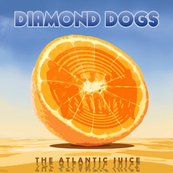DIAMOND DOGS, atlantic juice cover