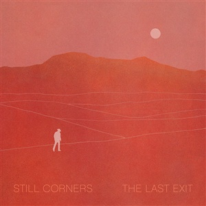 STILL CORNERS, the last exit cover