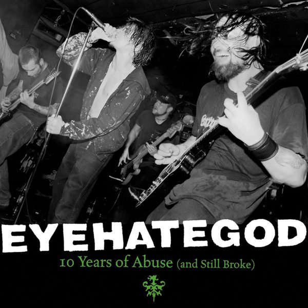 EYEHATEGOD, 10 years of abuse (and still broke) cover