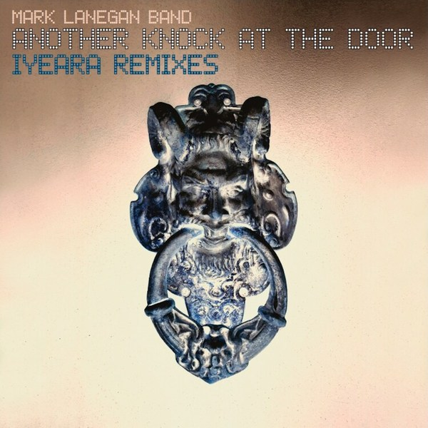 MARK LANEGAN, another knock at the door (iyeara remixes) cover