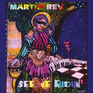 MARTIN REV, see me ridin´ cover