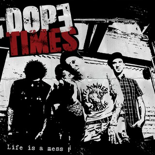 DOPE TIMES, life is a mess cover