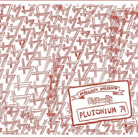 PLUTONIUM 74, pasilasta kalliloon cover