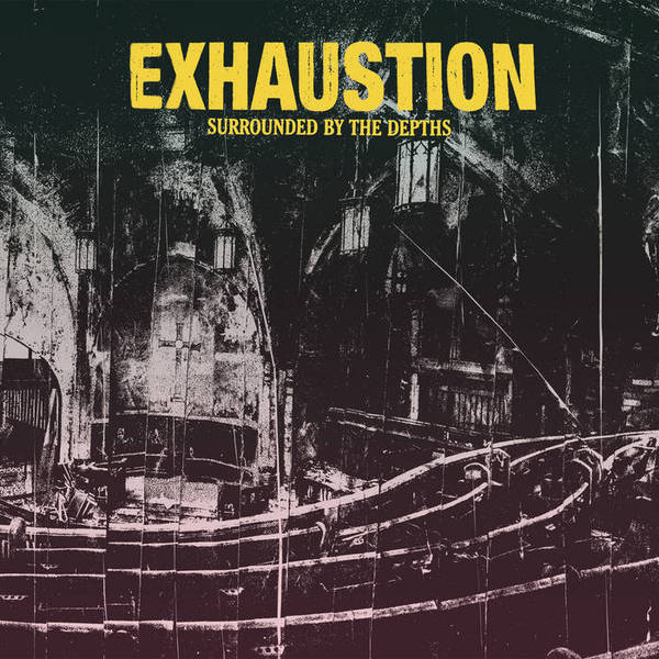EXHAUSTION, surrounded by the depths cover