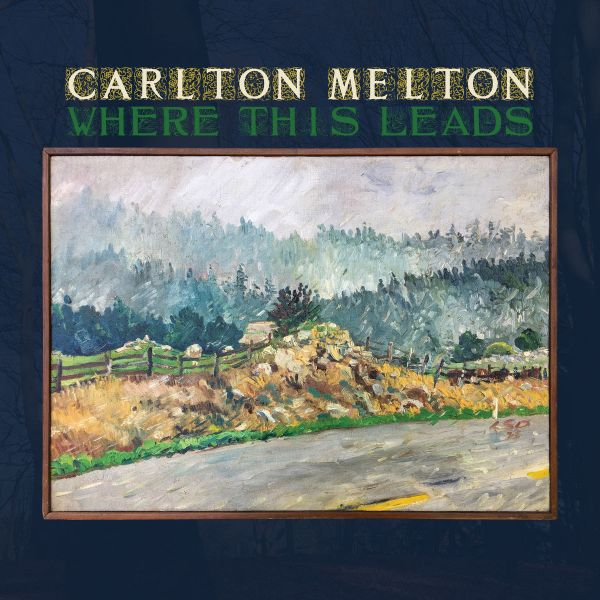 CARLTON MELTON, where this leads cover