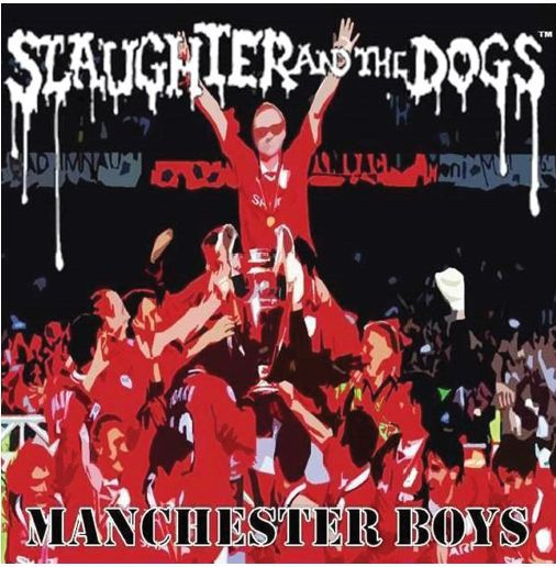 SLAUGHTER AND THE DOGS, manchester boys cover