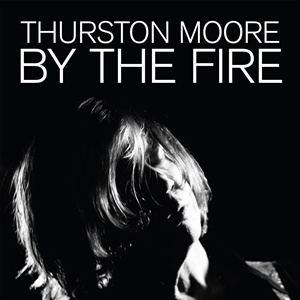 THURSTON MOORE, by the fire (cargo-exclusive red 2LP) cover