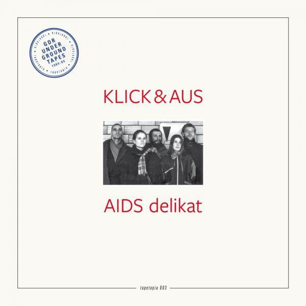 KLICK & AUS, tapetopia 003: aids delikat cover