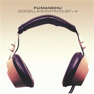FU MANCHU, godzilla´s / eatin´ dust +4 (deluxe) cover