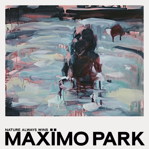 MAXIMO PARK, nature always wins cover