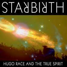 HUGO RACE & THE TRUE SPIRIT, starbirth cover