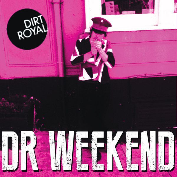 DIRT ROYAL, dr weekend cover