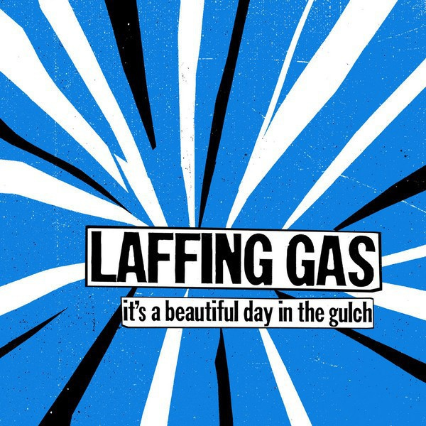 LAFFING GAS, it´s a beautiful day in the gulch cover